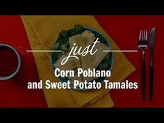 Corn Poblano and Sweet Potato Tamales - Just Recipes - YouTube