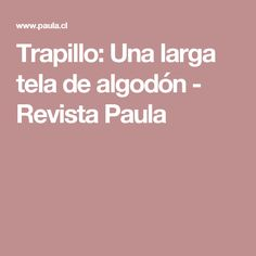 Trapillo: Una larga tela de algodón - Revista Paula