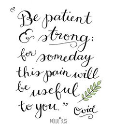 be patient & strong (: