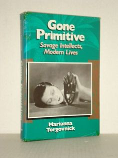 Used Book, Gone Primitive, Savage Intellects, Modern Lives by Marianna Torgovnick, Culture, at fah451bks.com new and used books
