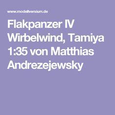 Flakpanzer IV  Wirbelwind, Tamiya 1:35 von Matthias Andrezejewsky