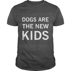 Dogs are Ξ the new kidsDogs are the new kidsdogs,kids,new