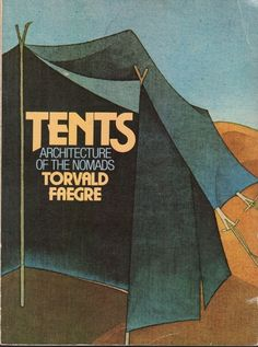 Tents: Architecture of the Nomads: Torvald Faegre: 9780385116565: Amazon.com: Books