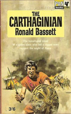 Ronald Bassett: The Carthaginian . Pan Books, Cover art by David Tayler. Historical Romance, Historical Fiction, Book Cover Art, Book Covers, Literary Genre, Epic Movie, Pulp Art, Romance Novels, Photo Illustration