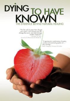 """Dying to Have Known"" An exceptional documentary about how to overcome many diseases, cancers, illnesses, etc. through a vegetable and fruit juicing diet known as Gerston Therapy."
