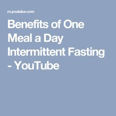 Benefits of One Meal a Day Intermittent Fasting - YouTube