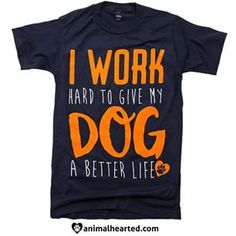 Check out our BRAND NEW Work Hard For My Dog tee! Get one quick - they will sell out! #animalhearted #animalheartedapparel
