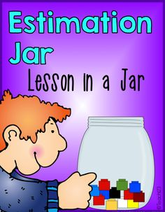 Common Core Aligned:  Estimation Jar  Grades K-3 - FREE estimation jar lesson packet.