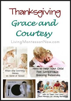 This is an especially good time to focus on grace and courtesy if you have any family gatherings coming up.