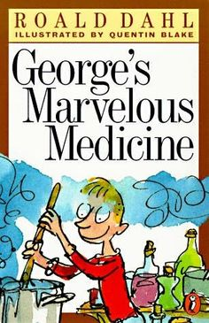 George's Marvelous Medicine by Roald Dahl . well actually all of the books by Roald Dahl I Love Books, Good Books, My Books, Teen Books, Georges Marvellous Medicine, Roald Dahl Books, Medicine Book, Read Aloud Books, Romance