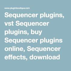 Sequencer plugins, vst Sequencer plugins, buy Sequencer plugins online, Sequencer effects, download Sequencer plugin, free trial, rtas, tdm, au