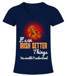 It's An Irish Setter Things Dog