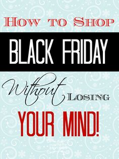 Tips on how to shop black friday without loosing your mind! #blackfriday #shoppingtips