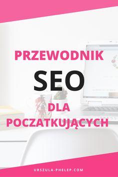 SEO I optymalizacja strony I co to jest SEO I wyszukiwarki internetowe I jak zoptymalizować stronę I SEO dla bloga
