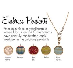 From spun silk to knotted hemp; to woven fabrics, our Full Circle artisans have carefully handcrafted each interlayer in the Embrace pendants. #ecochic #ecojewelry #ecofashion #accessorizeresponsibly #fairtrade