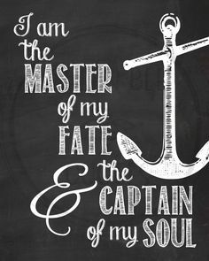 Master of My Fate, Captain of My Soul chalkboard style art print. Designed to look like chalk on a chalkboard. Ordering is easy - see below. Invictus Poem, Soul Tattoo, Art Thou, Chalkboard Art, Mom Quotes, Good Vibes Only, Hand Lettering, Coloring Pages, Inspirational Quotes