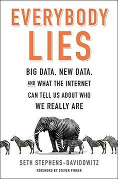 Everybody Lies: Big Data, New Data, and What the Internet... https://www.amazon.de/dp/0062390856/ref=cm_sw_r_pi_dp_x_sWG.zbC4ASRYW