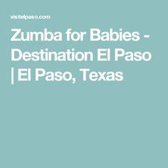 Zumba for Babies - Destination El Paso | El Paso, Texas