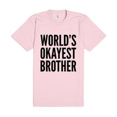 WORLD'S OKAYEST BROTHER T-SHIRT (IDB901626)