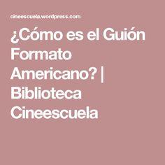 ¿Cómo es el Guión Formato Americano? | Biblioteca Cineescuela