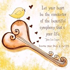 """Your life is a beautiful symphony moving along in your purpose. #encouragement #inspiration """"Jane Lee Logan Princess Sassy Pants & Co. on FB"""""""