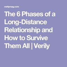 The 6 Phases of a Long-Distance Relationship and How to Survive Them All | Verily