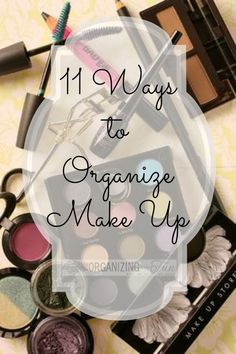 Get that make up organized! Here are 11 creative ways to do it!