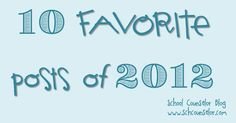 School Counselor Blog: 10 Favorite Posts of 2012