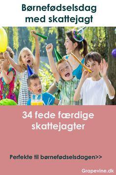 Vælg blandt 34 fede skattejagter.  Opbyggede som mysterier med opgaver, som skal løses og som børnene kan lide Perfekte til børnefødselsdagen. #skattejagt #grapevine #sjov Happy Birthday Kids, Birthday Parties, Diy Games, Games For Kids, Diy And Crafts, Kindergarten, Birthdays, Teaching, Activities