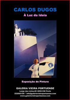 GALERIA VIEIRA PORTUENSE: À LUZ DA IDEIA, pintura de Carlos Dugos, em Abril ...