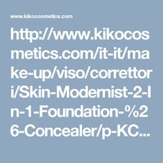 http://www.kikocosmetics.com/it-it/make-up/viso/correttori/Skin-Modernist-2-In-1-Foundation-%26-Concealer/p-KC00101001