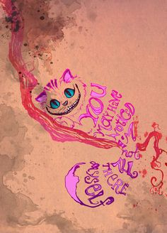 """A fun illustration making the stripes of the grinning cat into the quote: """"You…"""