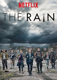 "Check out ""The Rain"" on Netflix"