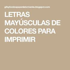 LETRAS MAYÚSCULAS DE COLORES PARA IMPRIMIR