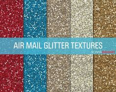 Air Mail Glitter Textures by SonyaDeHart on @creativemarket