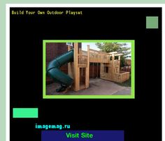 Build Your Own Outdoor Playset 192530 - The Best Image Search
