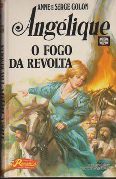 Bild aus dem Buchumschlag: Angélique - O Fogo da Revolta (der Aufstand des Feuers) - Portugal, Herausgeber: Publicacões Europa-América Saga, Portugal, Mercier, America, Reading, Book Covers, Books, Movie Posters, Painting