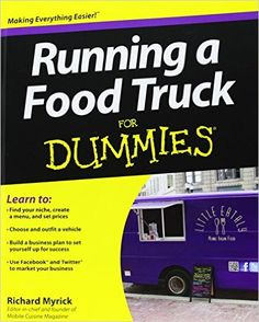 Running a Food Truck For Dummies: Myrick: 9781118287385: Amazon.com: Books