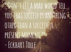 Eckhart Tolle Quotes | successful present moment eckhart tolle picture quote