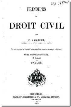Principes de droit civil / par F. Laurent. - Bruxelles : Bruylant [etc.], 1878. I Titre preliminaire. Principes généraux sur les lois. Livre premier. Des personnes.   XXXIII. (Tables)