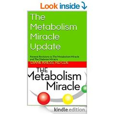 THE METABOLISM MIRACLE UPDATE will only be available through October 31, 2015.  Order your eBook today for all the updates to the original NY Time Bestselling program.  View on your PC, laptop, tablet, smartphone, or  Kindle.    http://www.amazon.com/s/ref=nb_sb_noss?url=search-alias%3Dstripbooks&field-keywords=the+metabolism+miracle+update