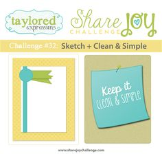 Taylored Expressions - Share Joy Challenge 32: Sketch + Clean & Simple.