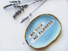 Wall hanging - quotes and sayings - no rain no flo. Wall hanging – quotes and sayings – no rain no flowers – jewelry dish display Hanging Quotes, Dish Display, No Rain No Flowers, Jewelry Dish, Ring Dish, Wall Hanger, Home Accessories, Wall Decor, Sayings