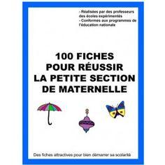 100 fiches pour reussir la petite section de maternelle