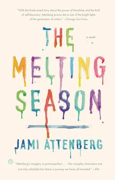 The Melting Season by Jami Attenberg. Cover design by Ben Wiseman