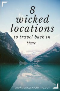 8 wicked location that will take you to a journey back in time!