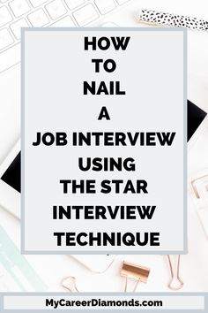 How to Use the Star Interview Technique to Ace your Job Interview - My Career Diamonds Star Interview Questions, Job Interview Tips, Job Interviews, Job Career, Career Advice, Career Planning, Career Goals, Career Search, Job Search Tips