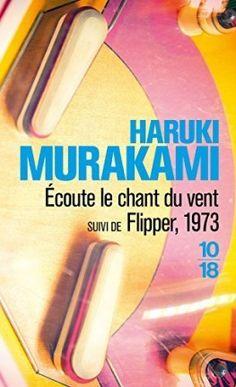 Découvrez Ecoute le chant du vent / Flipper, 1973 de Haruki Murakami sur Booknode, la communauté du livre