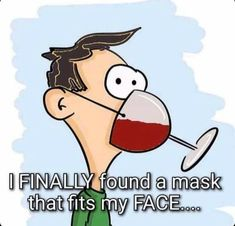 Wine Jokes, Wine Meme, Funny Relatable Memes, Funny Quotes, Life Quotes, Mask Quotes, Freaking Hilarious, Laugh A Lot, Medical Humor