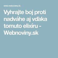 Vyhrajte boj proti nadváhe aj vďaka tomuto elixíru - Webnoviny.sk